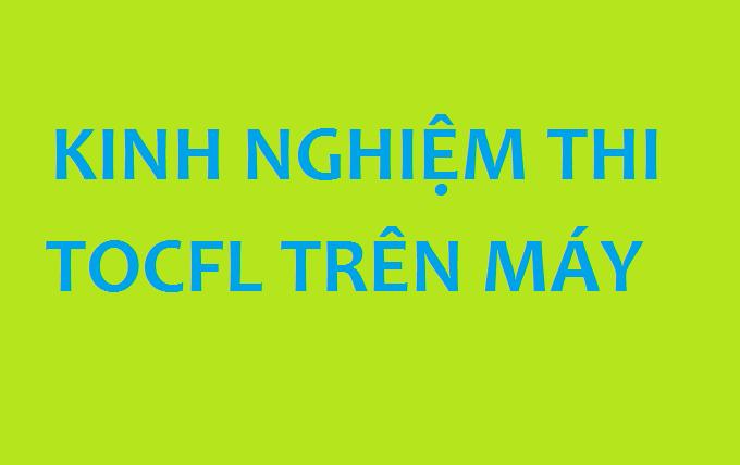 hinh-anh-kinh-nghiem-thi-tocfl-tren-may-tinh-dat-diem-cao