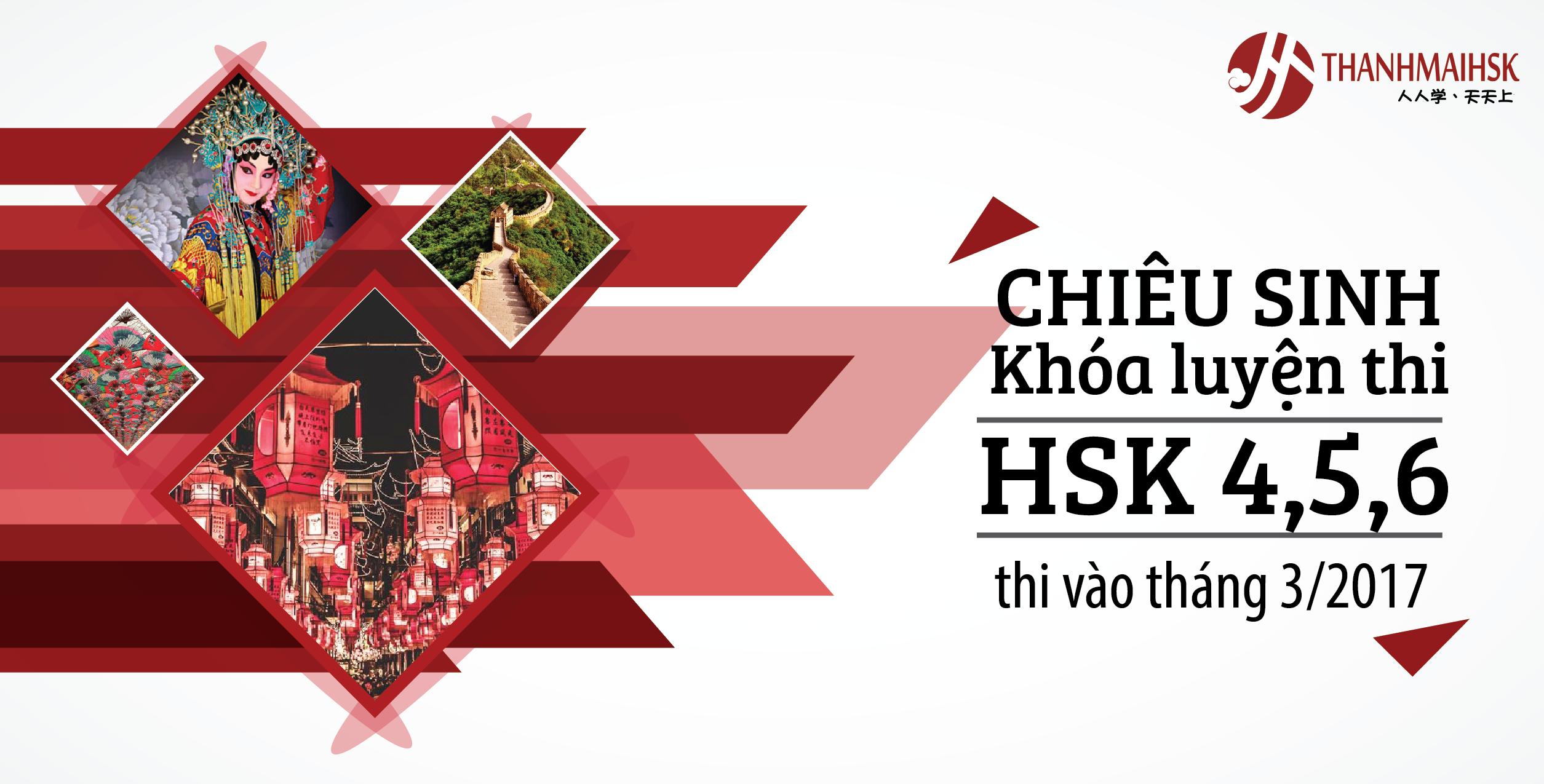 Khóa luyện thi HSK 4,5,6 điểm cao (Thi đợt đầu năm 2017 tại Hà Nội/ Thái Nguyên)