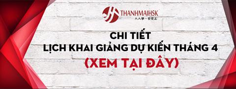 Khóa học tiếng Trung Quốc tháng 4-2017 tại THANHMAIHSK